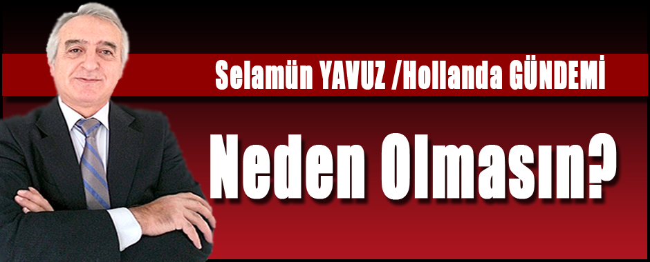 Yavuz Selamun (Netherlands Agenda): Why not?