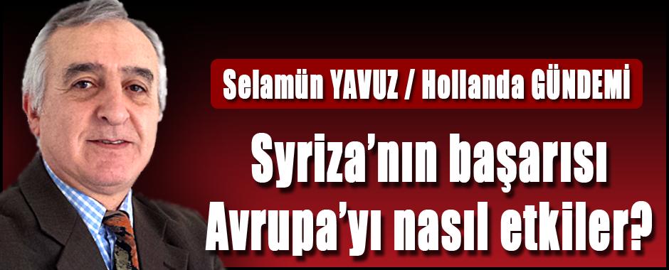 Selamün Yavuz (Hollanda Gündemi) Syriza'nın başarısı Avrupa'yı nasıl etkiler?