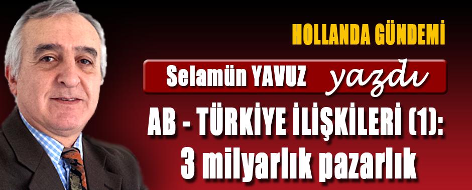 Selamün Yavuz (Hollanda Gündemi) AB – Türkiye ilişkileri (1): 3 milyarlık pazarlık